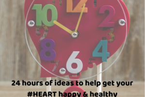 24 Hours of Ideas to Help Get Your Heart Happy and Healthy.